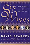 img - for Six Wives: The Queens of Henry VIII book / textbook / text book