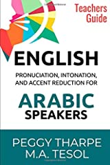 ENGLISH Pronunciation, Intonation and Accent Reduction for ARABIC Speakers: Teachers Guide Paperback