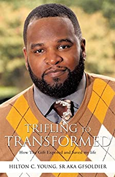 Trifling To Transformed: How The Gift Exposed and Saved my ...