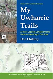 Uwharrie lakes region trail guide don childrey 9780991580200 my uwharrie trails a hikers log book companion to the uwharrie lakes region trail guide fandeluxe