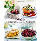 COOKING LIGHT : COOKING THROUGH THE SEASONS