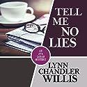 Tell Me No Lies Audiobook by Lynn Chandler Willis Narrated by Rachael Warren