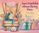 Aunt Matilda's Almost-Boring Party, Jane Morris Udovic, 159078653X
