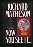 Now You See It ..., Richard Matheson, 0312857136