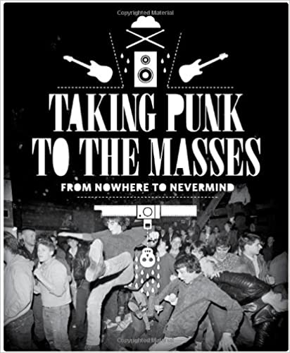 Taking Punk To The Masses: From Nowhere To Nevermind And Beyond