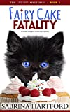Fairy Cake Fatality: A magical sweet & cozy mystery cat story (The Cake Fairy Mysteries Book 1)