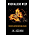 When Aliens Weep: An Alien Apocalyptic Saga (Species Intervention #6609 Series Book 7)