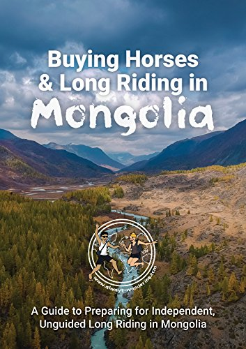 Buying Horses in Mongolia: A Guide to Independent, Horse Trekking in  Mongolia