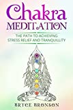 img - for Chakra Meditation: The Path to Achieving Stress Relief and Tranquillity (Healing and Awakening) book / textbook / text book