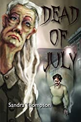 Dead of July by Sandra Thompson (2013-11-24)