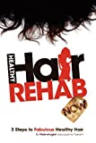 Healthy Hair Rehab Now!, Jacqueline Tarrant, 1432784064