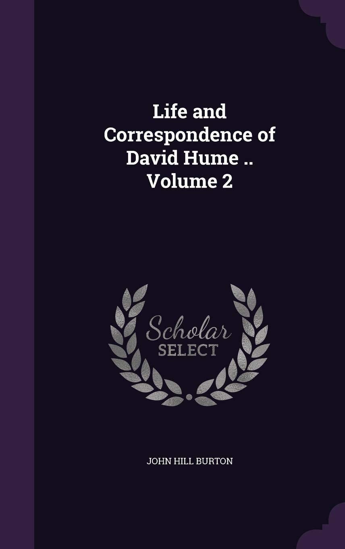 Life and Correspondence of David Hume, Volume (II of II)
