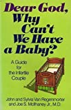 Dear God, Why Can't We Have a Baby?, John Van Regenmorter and Sylvia Van Regenmorter, 0801093015