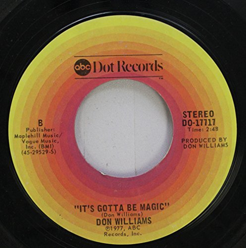(DON WILLIAMS 45 RPM IT''S GOTTA BE MAGIC / I''M JUST A COUNTRY BOY)