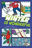 Winter Is Wonderful, Cari Meister, 1429656247