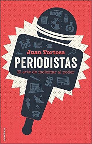 Periodistas: El arte de molestar al poder No Ficción: Amazon.es ...