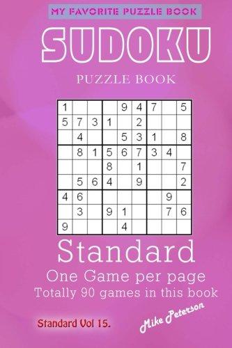 Read Online Sudoku Puzzle - Standard - Vol 15 - My Favorite Puzzle Book (My Favorite Puzzle Book - Sudoku) (Volume 72) ebook