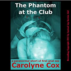 The Phantom at the Club: A Paranormal Short of First Anal Sex