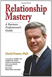 Relationship Mastery: A Business Professional's Guide