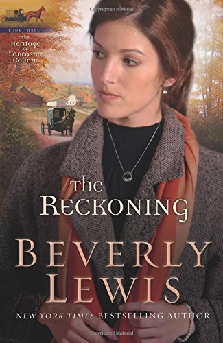 The Reckoning (The Heritage of Lancaster County #3) (Volume 3)