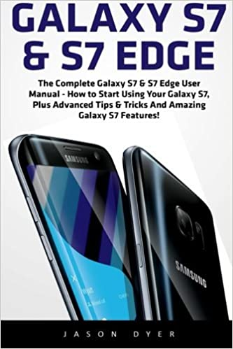 Galaxy S7 & S7 Edge: The Complete Galaxy S7 & S7 Edge User Manual ...