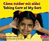 Cómo Cuidar Mis Oídos, Sarah L. Schuette, 0736876529