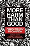 img - for More Harm Than Good: Drug Policy in Canada book / textbook / text book