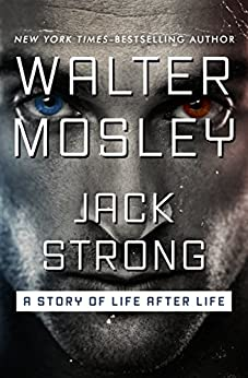 Jack Strong: A Story of Life After Life by [Mosley, Walter]