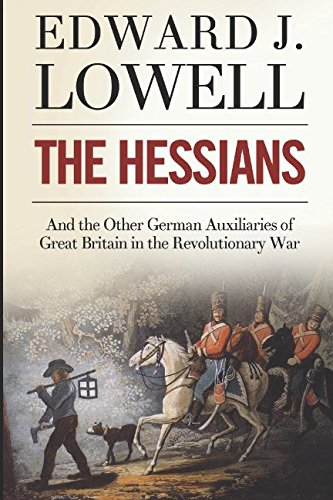 Read Online The Hessians and the Other German Auxiliaries of Great Britain in the Revolutionary War pdf epub
