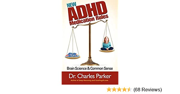 The Debate Continues Adhd Serious >> New Adhd Medication Rules Brain Science Common Sense Kindle