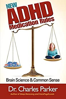 New ADHD Medication Rules: Brain Science & Common Sense by [Parker, Charles]