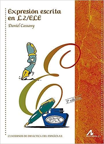 Expresión escrita en L2/ELE Cuadernos de didáctica del español/LE: Amazon.es: Daniel Cassany: Libros
