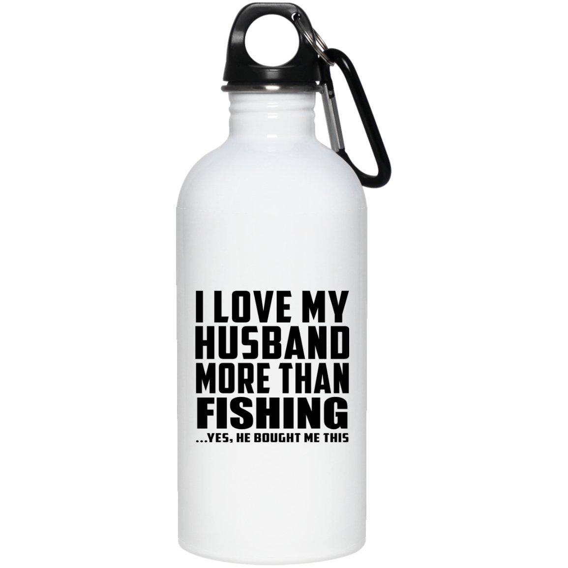Designsify Moglie Water Bottle i Love My Marito più di Pesca.He Bought Me This–Borraccia in Acciaio Inox Bicchiere Best Gift for Girl, Her, Lady, Ragazza da Marito