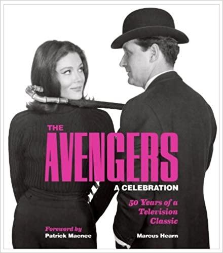 [The Avengers: A Celebration: 50 Years of a Television Classic] [By: Marcus Hearn] [October, 2010]