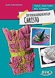 Kunst-Stationen mit Kindern: Der Verpackungskünstler Christo