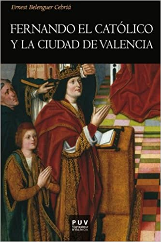 Fernando El Catolico (Spanish Edition)