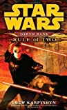 Rule of Two: A Novel of the old Republic (Star Wars: Darth Bane) by Karpyshyn, Drew Reprint edition (2008)