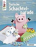 Tierische Schachtelparade (kreativ.kompakt.): Über 40 Verpackungen aus Papier