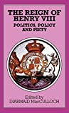 img - for The Reign of Henry VIII: Politics, Policy and Piety (Problems in Focus Series) book / textbook / text book