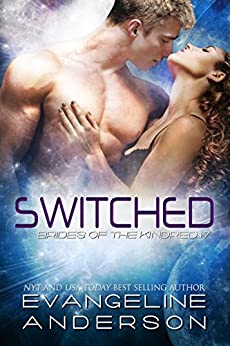 Switched--Brides of the Kindred 17: (Alien Scifi BBW Romance) by [Anderson, Evangeline]