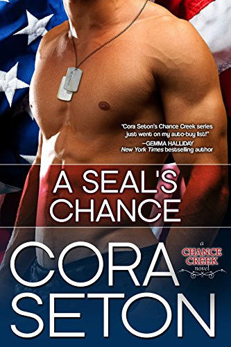 A SEAL's Chance (Heroes of Chance Creek Book 6)