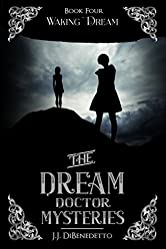 Waking Dream (The Dream Doctor Series Book 5)