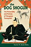 The Dog Shogun, Beatrice M. Bodart-Bailey, 082483030X