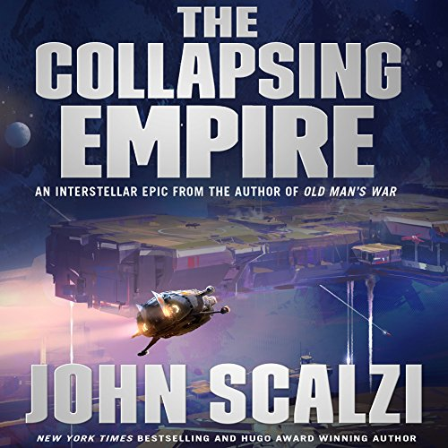 The Collapsing Empire: The Interdependency, Book 1 cover