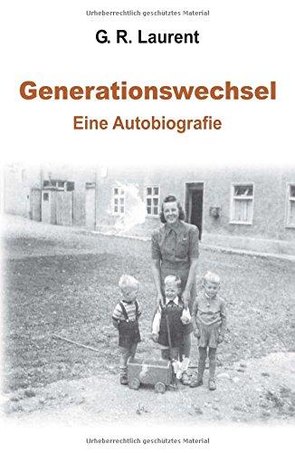Generationswechsel: Eine Autobiografie