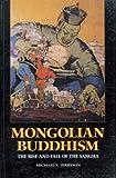 Mongolian Buddhism, Michael K. Jerryson, 9749511263