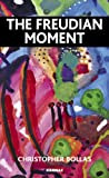 The Freudian Moment, Christopher Bollas, 1855755750
