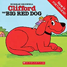Clifford the Big Red Dog (Portuguese Edition) Audiobook by Norman Bridwell Narrated by Laura Termini