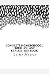 Complete Homeschool Hours Log and Evaluation Book: For Missouri Moms to Plan and Document Law Requirements (Evaluations and Hours Log) Paperback