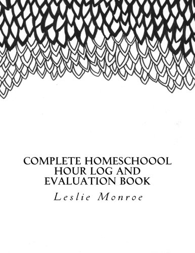 Complete Homeschool Hours Log and Evaluation Book: For Missouri Moms to Plan and Document Law Requirements (Evaluations and Hours Log)
